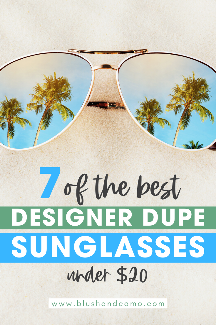 7 Designer Dupe Sunglasses Under $20